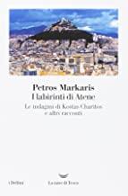 I labirinti di Atene. Le indagini di Kostas Charitos e altri racconti