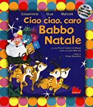 Ciao ciao, caro Babbo Natale. Ediz. a colori. Con CD-Audio
