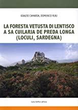 La foresta fetusta di lentisco a sa Cuilarja de Preda Longa (Loculi-Sardegna)