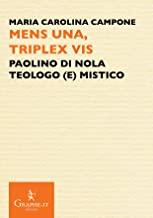 Mens una, triplex vis. Paolino di Nola, teologo (e) mistico