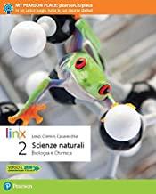 Scienze naturali. Corso di biologia e chimica. Per la 2ª classe delle Scuole superiori. Con app. Con e-book. Con espansione online