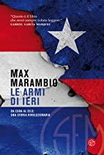 Le armi di ieri. Da Cuba al Cile: una storia rivoluzionaria