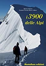 I 3900 delle Alpi. Ediz. illustrata