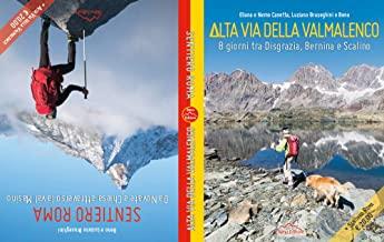 Alta Via Della Valmalenco-Sentiero Roma. 8 giorni tra Disgrazia, Bernina e Scalino; Da Novate a Chiesa attraverso la val Masino