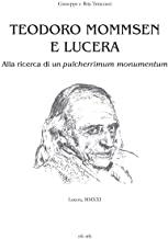 Teodoro Mommsen e Lucera. Alla ricerca di un pulcherrimum monumentum