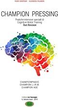 Champion pressing. Pratiche intensive speciali di cognitive motor training