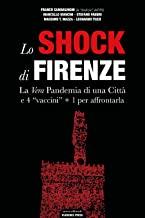 Lo shock di Firenze. La vera pandemia di una città e 4 «vaccini» + 1 per affrontarla