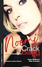 Noemi Crack Bang. La banalità del male