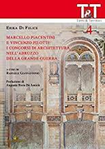 Marcello Piacentini e Vincenzo Pilotti: i concorsi di architettura nell'Abruzzo della grande guerra