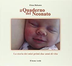 Il quaderno nel neonato. La storia dei miei due anni di vita