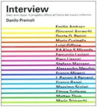 Interview. Dieci anni dopo. Il progetto ufficio all'inizio del nuovo millennio. Ediz. italiana e inglese