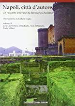 Napoli, città d'autore. Un racconto letterario da Boccaccio a Saviano (Vol. 2)