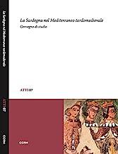 La Sardegna nel Mediterraneo tardomedievale. Convegno di studio (Sassari, 13-14 dicembre 2012)