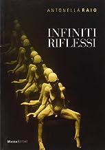 Infiniti riflessi. Catalogo della mostra. Ediz. multilingue