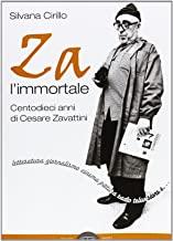 Za l'immortale. Centodieci anni di Cesare Zavattini