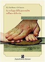 Lo sviluppo della personalità nell'arco della vita. Concetti teorici e applicativi