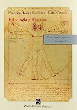 Psicologia e bioetica. Verso una prospettiva psico-bio-etica
