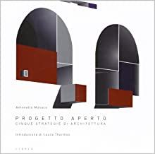 Progetto aperto. Cinque strategie di architettura. Ediz. illustrata