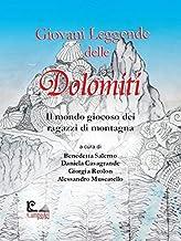 Giovani leggende delle Dolomiti. Il mondo giocoso dei ragazzi di montagna