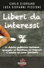Liberi da interessi. Il debito pubblico italiano spiegato ai bambini, ai ragazzi e anche ai loro genitori
