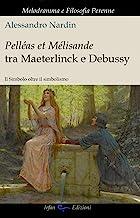 Pelleas et Mélisande tra Maeterlinck e Debussy. Il simbolo oltre il simbolismo