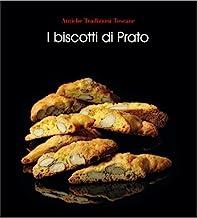 I biscotti di Prato. Ediz. illustrata