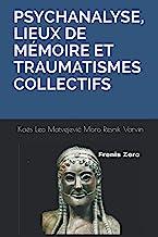PSYCHANALYSE, LIEUX DE MÉMOIRE ET TRAUMATISMES COLLECTIFS: Frenis Zero
