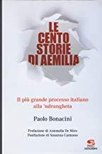 Le cento storie di Aemilia. Il più grande processo italiano alla 'ndrangheta