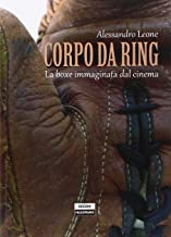 Corpo da ring. La boxe immaginata dal cinema