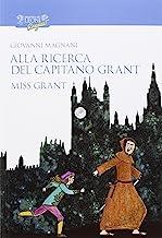 Alla ricerca del capitano Grant. Miss Grant (Vol. 1)
