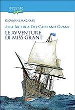 Alla ricerca del capitano Grant. Miss Grant (Vol. 2)