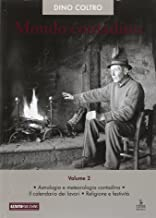 Mondo contadino. Astrologia e metreologia contadina. Il calendario dei lavori. Religione e festività (Vol. 2)