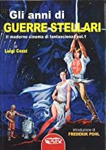 Gli anni di Guerre Stellari. Il moderno cinema di fantascienza (Vol. 1)