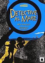 Detective al mare. Ediz. illustrata