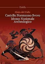 Gioia del Colle. Castello Normanno Svevo. Museo Nazionale Archeologico. Guida