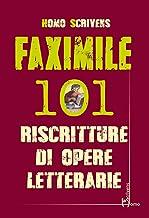 Faximile. 101 riscritture di opere letterarie