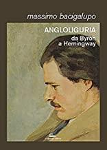 Angloliguria. Da Byron a Hemingway