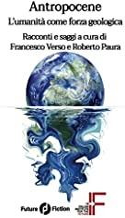 Antropocene: L'umanità come forza geologica