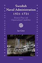 Swedish Naval Administration, 1521-1721: Resource Flows and Organisational Capabilities