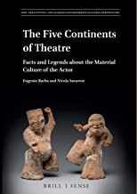 The Five Continents of Theatre: Facts and Legends About the Material Culture of the Actor