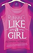 Running like a girl: de onweerstaanmbare grappige geschiedenis van de mollige bankzitster die zich ontplooit tot gedreven marathonloopster