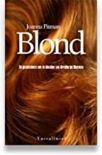 Blond: de geschiedenis van de blondine : van Afrodite tot Madonna