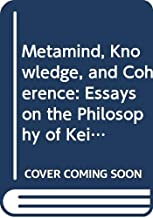 Metamind, Knowledge, and Coherence: Essays on the Philosophy of Keith Lehrer: 40