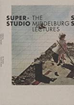 Superstudio - the Middleburg Lectures