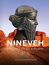 Nineveh: hoofdstad van een wereldrijk