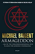 Armageddon : tre världsreligioner och deras domedagsprofetior