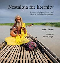 Nostalgia for Eternity: Journeys in Religion, History and Myth on the Indian Subcontinent [Lingua Inglese]