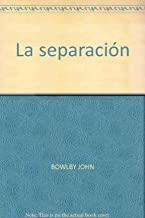 La Separacion Volumen 2 de la Trilogía El Apego y la Pérdida