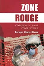 Zone rouge: L'expérience cubaine contre l'Ebola