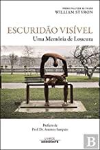 Escuridão Visível - Uma Memória de Loucura (Portuguese Edition)